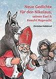 Neue Gedichte für den Nikolaus, seinen Esel und Knecht Ruprecht