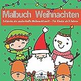 Malbuch Weihnachten für Kinder ab 4 Jahren zauberhafte Weihnachtswelt: Weihnachtsmalbuch für Jungs und Mädchen ab 4 Jahren | 30 Ausmalbilder...