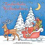 Zauberhafte Weihnachten: ein kreatives Malbuch für eine entspannte Weihnachtszeit voller Ruhe und Meditation